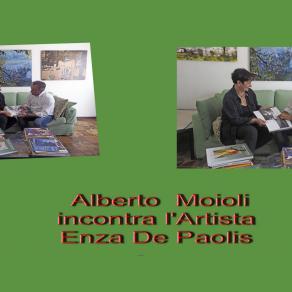 Alberto Moioli  incontra l'Artista Enza De Paolis