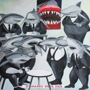 """""""If sharks were men"""""""