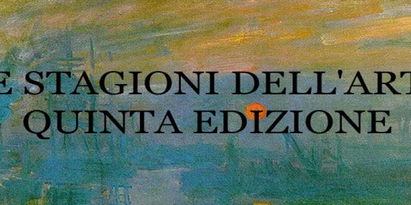 Exhibition THE SEASONS OF ART - fifth edition. Presentation by Luca Ricci