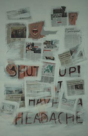 Shut up! I have a headache.