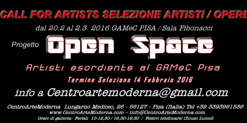 "CALL for ARTISTs Progetto ""OPEN SPACE / Artisti esordienti al ‪#‎GAMeC‬ di ‪#‎Pisa‬"" ."