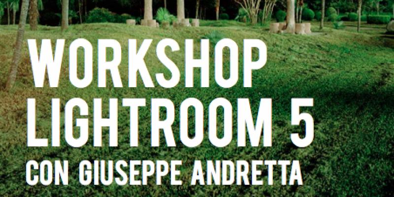 LIGHTROOM WORKSHOP 5 with GIUSEPPE ANDRETTA